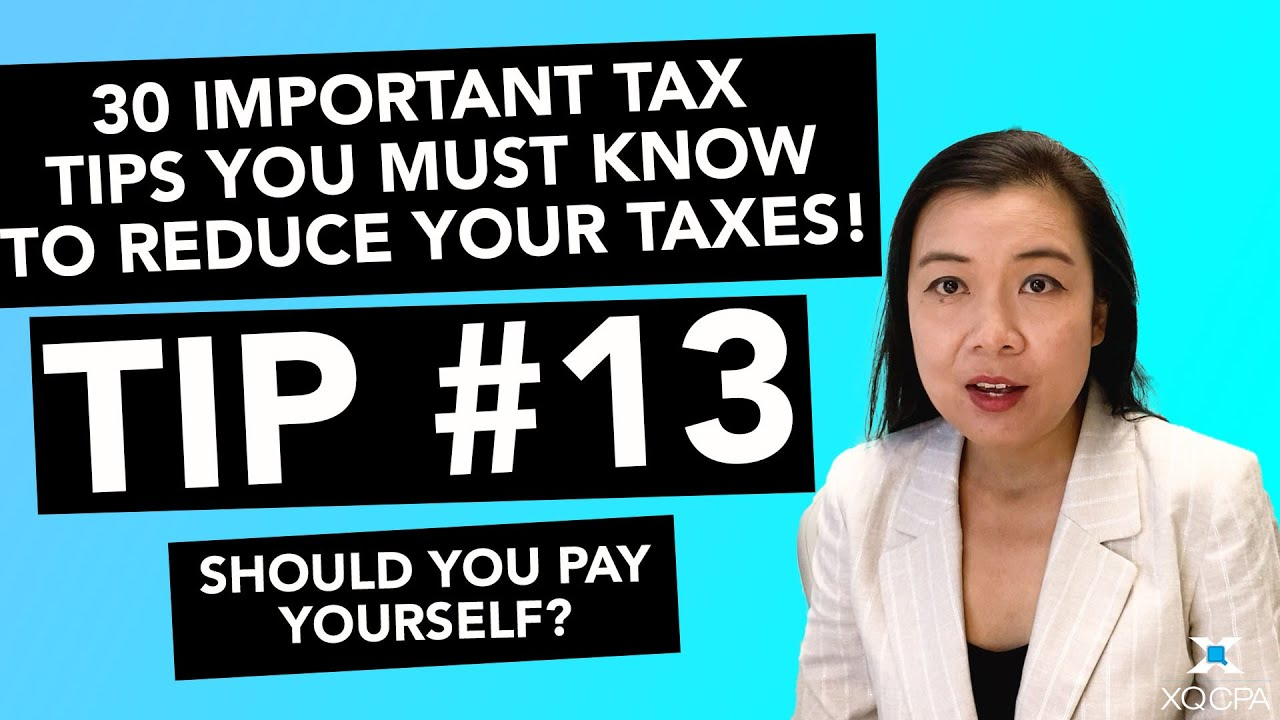 30 Important Tax Tips You Must Know to Reduce Your Taxes! - #13 Should You Pay Yourself