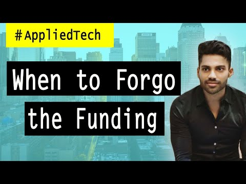 When to Forgo the Funding