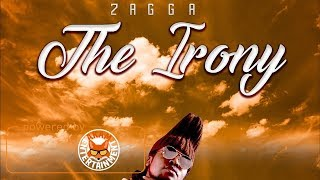 Zagga - The Irony [True Words Riddim] June 2017