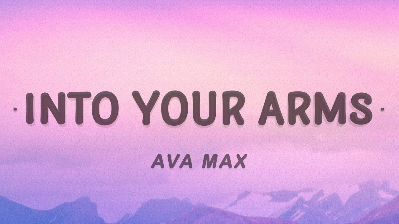 Ava Max - Into Your Arms (Remix / Lyrics)
