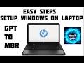 Setup Windows On Laptop || GPT to MBR Partition || Full walkthrough
