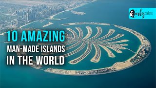 10 Amazing Man-Made Islands In The World | Curly Tales