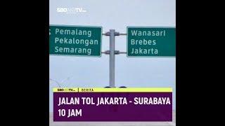 JALAN TOL JAKARTA - SURABAYA 10 JAM