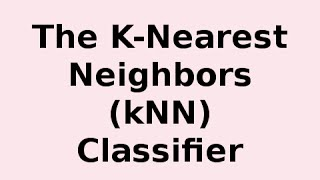 How K-Nearest Neighbors (kNN) Classifier Works thumbnail