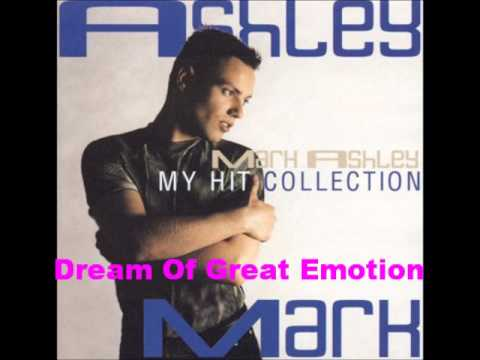 Mark Ashley   Dream Of Great Emotion Dance Remix