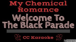 My Chemical Romance • Welcome To The Black Parade (CC) [Karaoke Instrumental Lyrics]