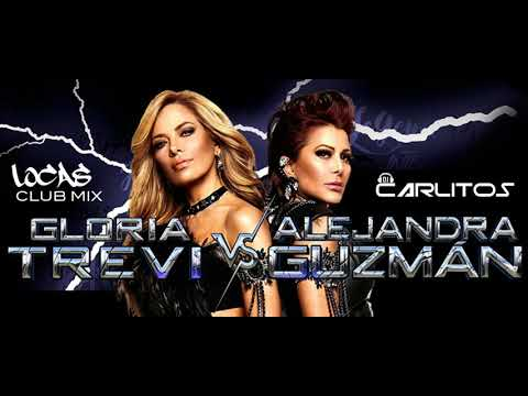 GLORIA TREVI Vs ALEJANDRA GUZMAN LOCAS CLUB MIX