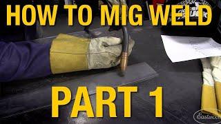 how-to-mig-weld-mig-welding-basics-demo-part-1-eastwood