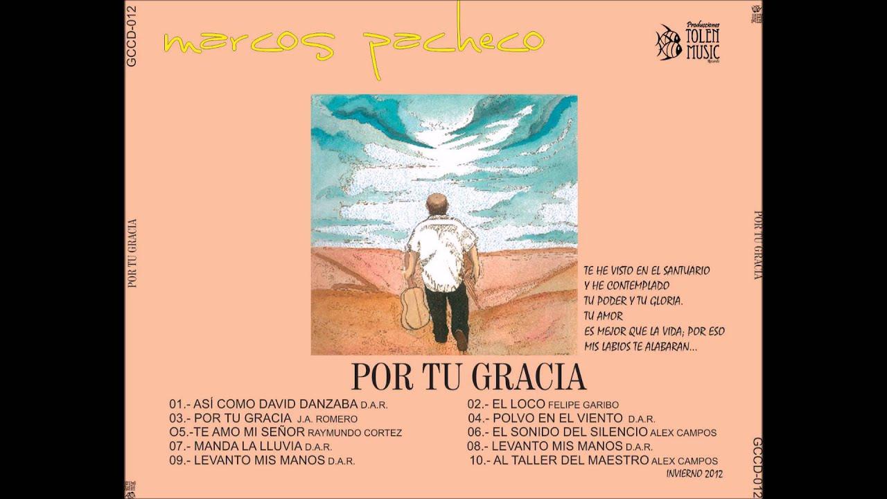 Marcos Pacheco - Polvo en el viento [DISCO POR TU GRACIA] - YouTube