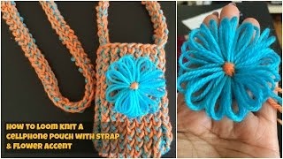 How to loom knit a cellphone pouch with strap and flower accent