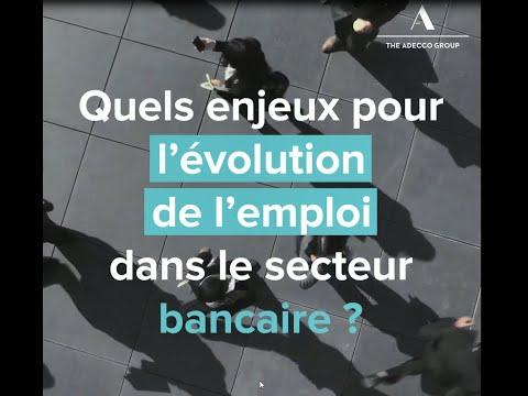 Quels enjeux pour l'évolution de l'emploi dans le secteur bancaire ?