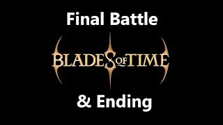 Blades of Time (PC) Final Battle & Ending