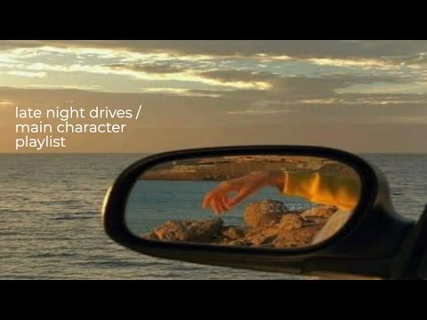 late night drives / main character playlist - lul breezy