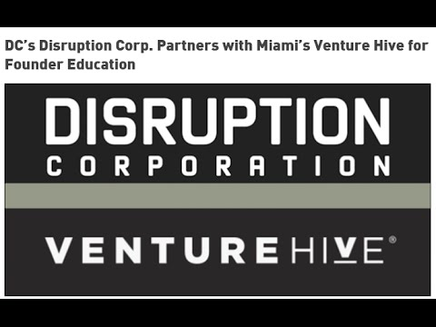 FOSE Is Dead, Disruption Corp Expands And Partners With Miami's Venture Hive