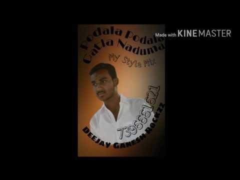 Podala Pedala Gatla Naduma (My Style Mix) {Deejay Ganesh Rockzz} 7396661621