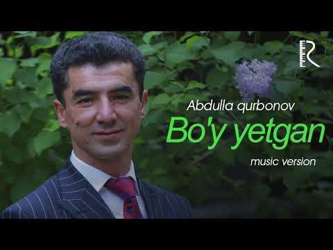 Abdulla Qurbonov - Bo'y Yetgan
