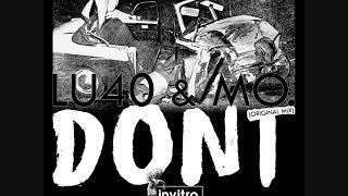 Lu4o & MO. - Dont (Original Mix)