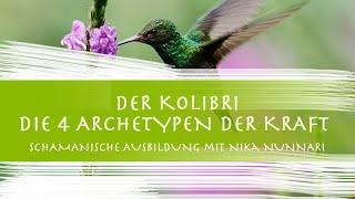 Der Kolibri - Die 4 Archetypen der Kraft