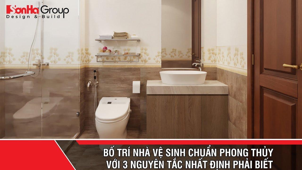 Bố trí nhà vệ sinh chuẩn phong thủy với 3 nguyên tắc nhất định phải biết
