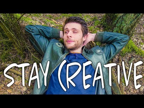 HOW TO STAY CREATIVE (as a filmmaker)