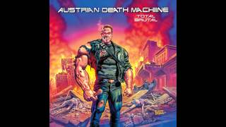 Austrian Death Machine - Total Brutal (Full Album)