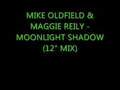 """Mike Oldfield & Maggie Reily - Moonlight Shadow (12"""" mix)"""