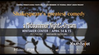 Experience Central Pennsylvania Youth Ballet's A Midsummer Night's Dream