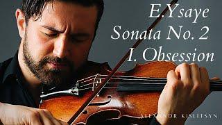 Eugène Ysaÿe - Sonata No. 2 for Violin, Op. 27 I. Prelude - Obsession - Alexandr Kislitsyn