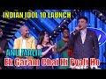 Ek Garam Chai Ki Pyali Ho By Anu Malik Launch Of Indian Idol Season 10 2018