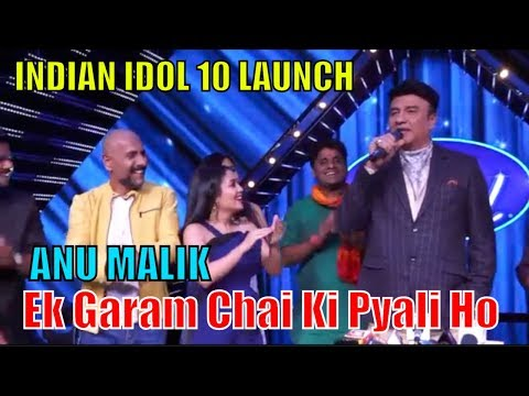 Ek Garam Chai Ki Pyali Ho By Anu Malik Launch Of Indian Idol Season 10 2018