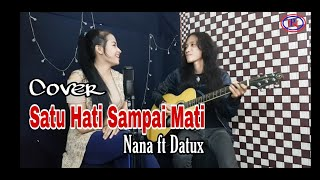 Satu Hati Sampai Mati - Thomas Arya || Nana ft Datux || ( Cover )