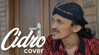 Cidro - Didi Kempot   Cover  By Ndruw Neverend