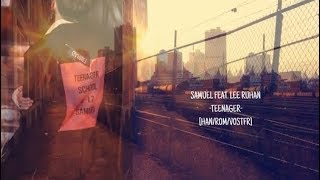 SAMUEL FEAT.LEE ROHAN - TEENAGER [HAN/ROM/VOSTFR] - Stafaband