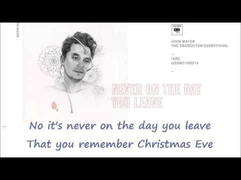 Never on the day you leave john mayer lyrics