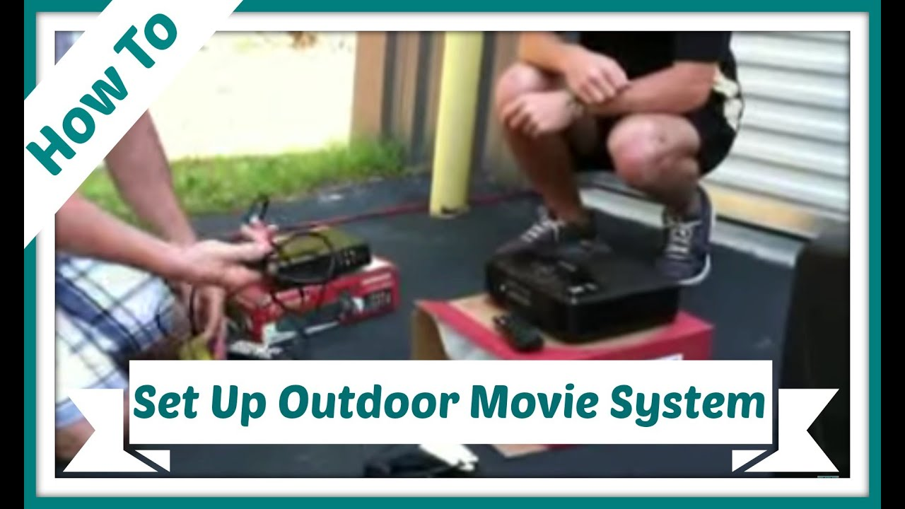 How To Set Up Our Outdoor Movie System