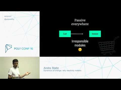 PolyConf 16 / Dynamics of change: why reactivity matters/ Andre Staltz