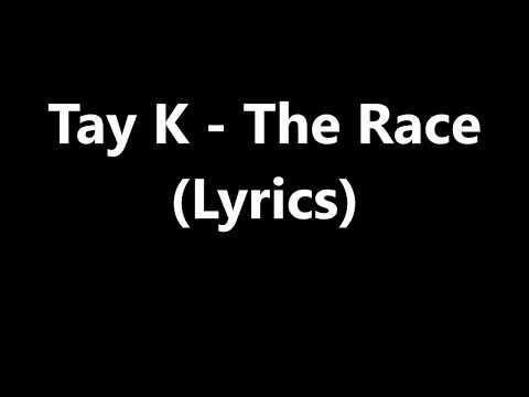 tay k the race lyrics