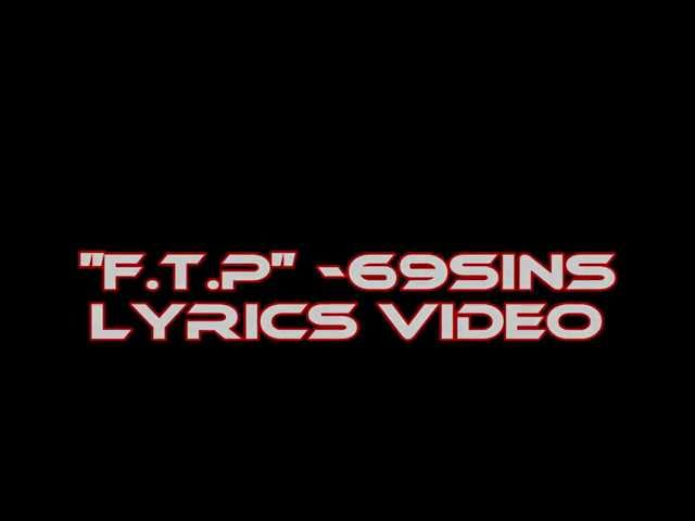 F.T.P lyrics video