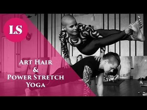 Art Hair и Power Stretch Yoga   LS MAGAZINE - YouTube