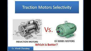 TRACTION MOTORS SELECTIVITY - Induction Motors Vs. Series Motors