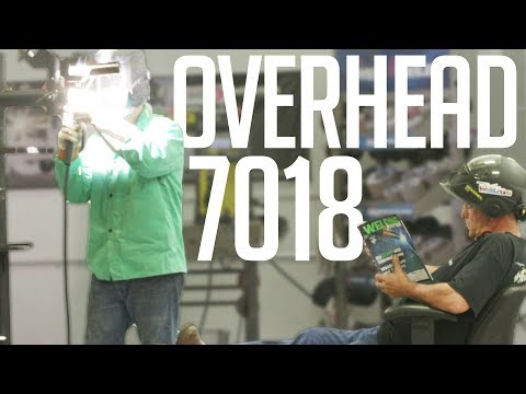 🔥 Overhead 7018 Demonstration and Common
