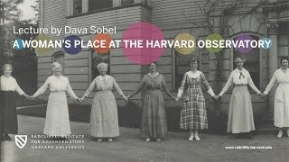 Dava Sobel | A Woman's Place at the Harvard Observatory || Radcliffe Institute