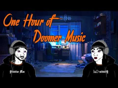 One Hour Of Doomer Music