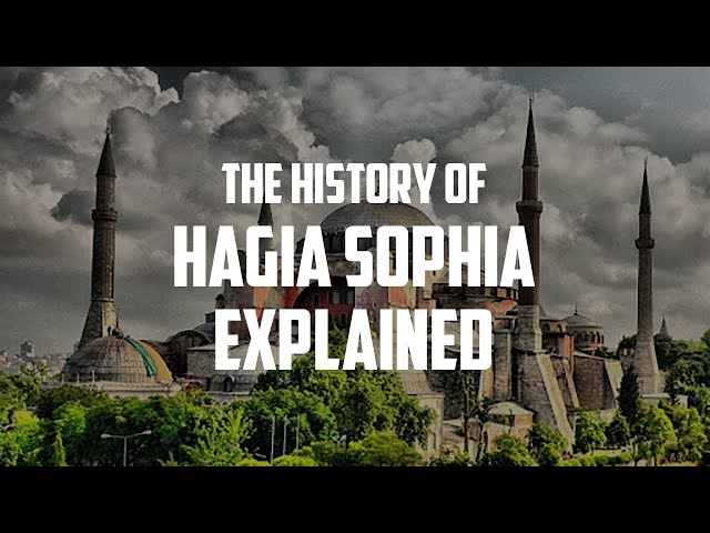 Why Hagia Sophia is So Important? The Whole History is Explained