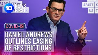 LIVE: Daniel Andrews Eases Victoria's COVID-19 Restrictions | 10 News First