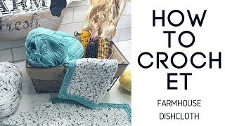 Easy Beginner Farmhouse Dishcloth
