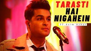 Tarasti Hai Nigahen - (Lyrics Video)   Ft. Asim Azhar   Zenab Fatimah Sultan   Manoj Saroj   UMW