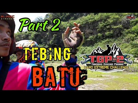 Part 2. TGP#2 TEBING BATU.