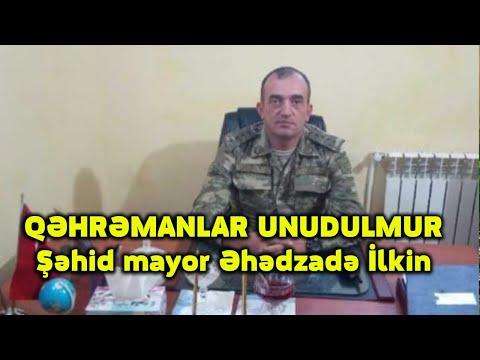 QƏHRƏMANLAR UNUDULMUR- Şəhid mayor Əhədzadə İlkin