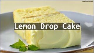 Recipe Lemon Drop Cake